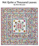 Not Quite A Thousand Leaves Applique Pattern By Kim McLean  NEW.