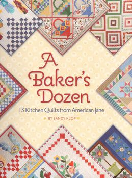 A Bakerand39s Dozen 13 Kitchen Quilts from American Jane by Sandy Klop