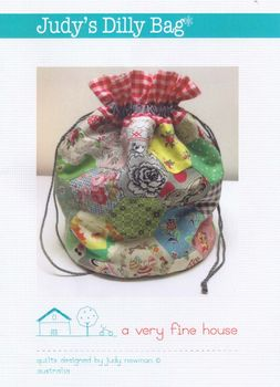 A Very Fine House Patchwork Bag Pattern andquotJudys Dilly Bagandquot Judy Newman