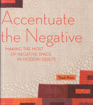 Accentuate the Negative by Trisch Price from Kansas City Star Books