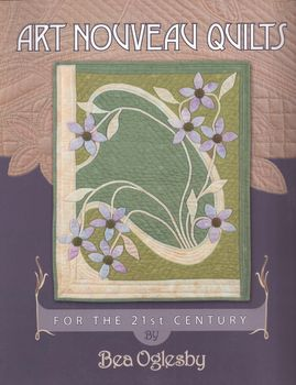 Art Nouveau Quilts by Bea Oglesby