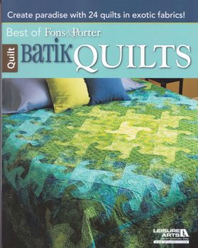 Best of Fons and Porter Batik Quilts for Leisure Arts
