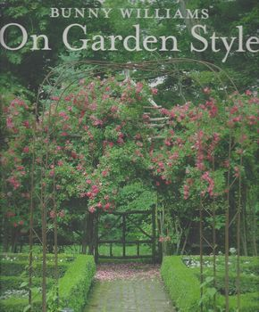 Bunny Williams On Garden Style from Abrams Books