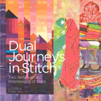 Dual Journeys In Stitch Book By Pat Archibald and Gillian Travis