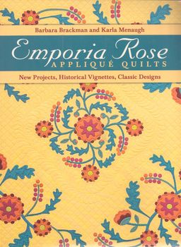 EMPORIA ROSE APPLIQUE QUILTS BY BARBARA BRACKMANKARLA MENAUGH