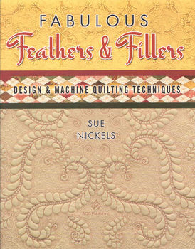 Fabulous Feathers And Fillers by Sue Nickels