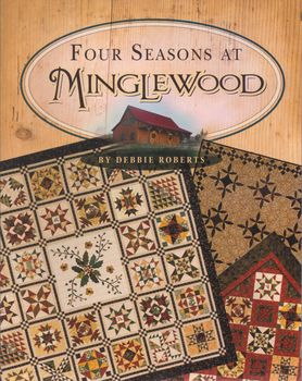 Four Seasons At Minglewood by Debbie Roberts
