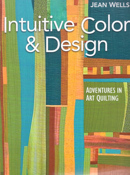 INTUITIVE COLOR and DESIGN by Jean Wells for CandT Publishing