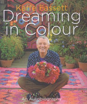 Kaffe Fassett andquotDreaming In Colourandquot Autobiography
