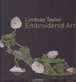 Lindsay Taylor Embroidered Art ISBN 9781844487783