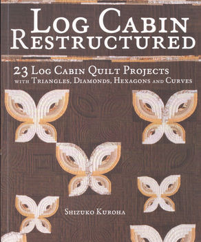 Log Cabin Restructured by Shizuko Kuroha