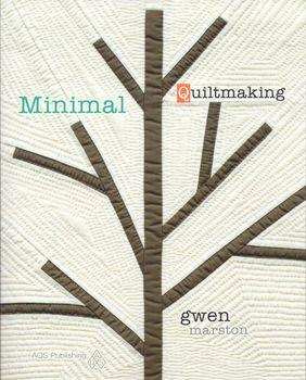 Minimal Quiltmaking by Gwen Marston