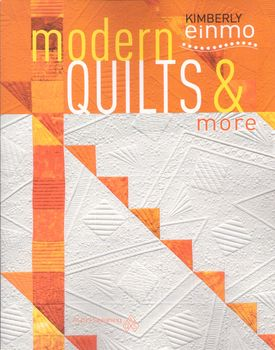 Modern Quilts and More by Kimberly Einmo