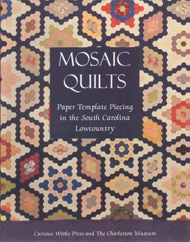 Mosaic Quilts by Curious Works Press and The Charleston Museum