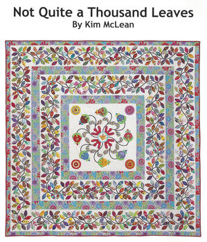 Not Quite A Thousand Leaves Applique Pattern By Kim McLean  NEW