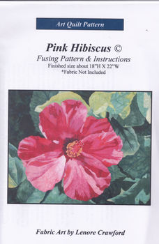 Pink Hibiscus Art Quilt Pattern by Lenore Crawford