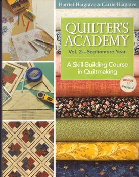 Quilters Academy Vol 2 Sophomore Year by Harriet and Carrie Hargrave