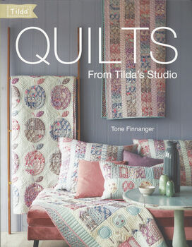 Quilts From Tildaand39s Studio by Tone Finnanger Book
