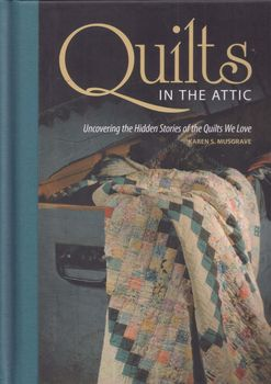 Quilts In The Attic by Karen s Musgrave