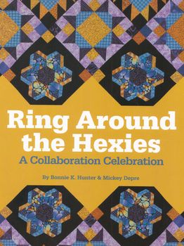 Ring Around The Hexies by Bonnie Hunter and mickey depre