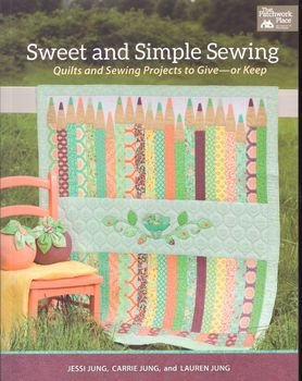 Sweet and Simple Sewing by JesseCarrie and Lauren Jung