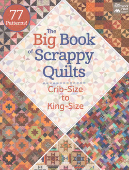 THE BIG BOOK OF SCRAPPY QUILTS FROM MARTINGALE