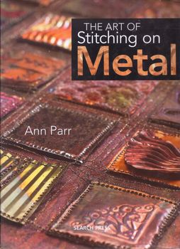 The Art of Stitching on Metal by Ann Parr