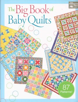 The Big Book of Baby Quilts by Martingale and Comany