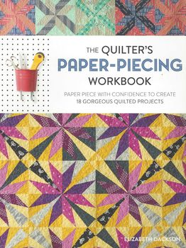 The Quilters Paperpiecing Workbook by Elizabeth Dackson for Fons and Porter