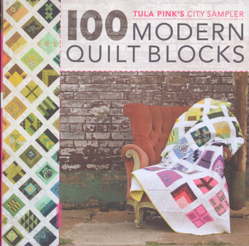 Tula Pink 100 Modern Quilt Blocks City Sampler Book