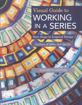 Visual Guide to Working in a Series by Elizabeth Barton