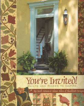 Youand39re Invited Quilts and Homes To Inspir By Barbara Brackman and Alma Allen