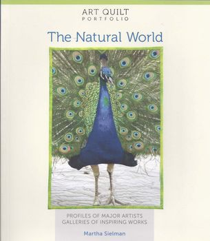 art quilt portfolio the natural world by martha sielman