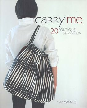 carry me 20 boutique bags to sew by yuka koshizen