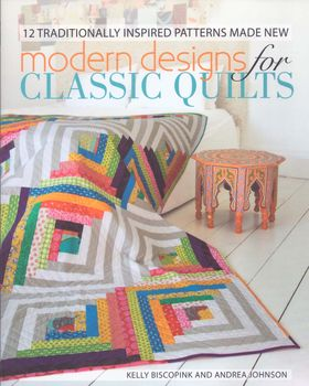 modern designs for classic quilts for krause publications