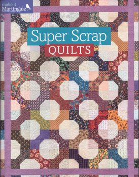 super scrap quilts book from that patchwork place