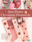 sew pretty christmas homestyle from tilda for david and charles