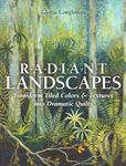 radiant landscapes by gloria loughman for c&t