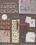 a field guide to fabric design by kimberly kight for stashbooks