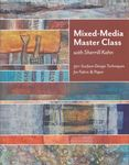 mixed media masterclass with sherrill kahn for c&t publications