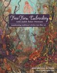 free form embroidery with judith baker montano from c&t publishing