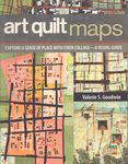 artquilt maps by valerie s goodwin