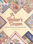 A Baker's Dozen -13 Kitchen Quilts from American Jane by Sandy Klop