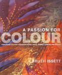 A Passion For Colour by Ruth Issett