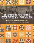 A Path To The Civil War- Aurelia's Journey Quilt by Sarah Maxwell and Dolore