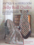 Antique to Heirloom Jelly Roll Quilts by Pam and Nicky Lintott for D&C