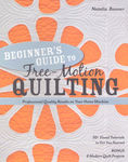 BEGINNERS GUIDE TO FREE-MOTION QUILTING by Natalia Bonner
