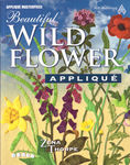 Beautiful Wild Flower Applique by Zena Thorpe from AQS Publishing