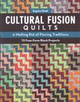 Cultural Fusion Quilts by Sujata Shah