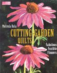 Cutting Garden Quilts- Fabulous Fusible Flowers by Melinda Bula